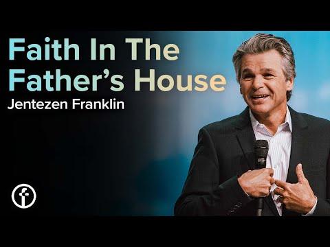 Faith In The Fathers House  Pastor Jentezen Franklin