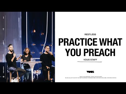 VOUS Staff  Restless: Practice What You Preach
