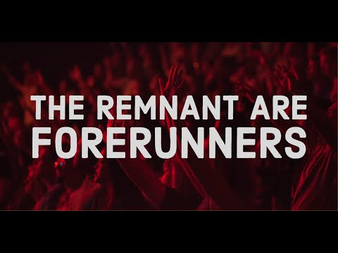 The Remnant are Forerunners  Discerning the Remnant Series