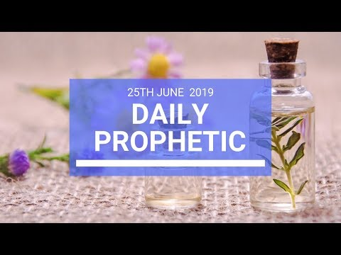 Daily Prophetic 25 June 2019 Word 3