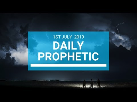 Daily Prophetic 1 July 2019 Word 1