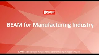 BEAM for Manufacturing Industry: Manage, Maintain, Utilize, Comply,  ↓ Cost &  ↑ Productivity