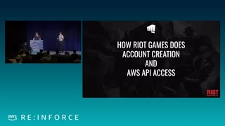 How Riot Games Does Account Creation and AWS API Access | AWS re:Inforce 2019