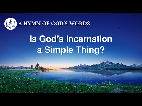 2020 English Gospel Song  Is Gods Incarnation a Simple Thing?