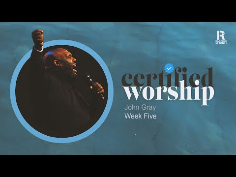 Certified Worship  John Gray