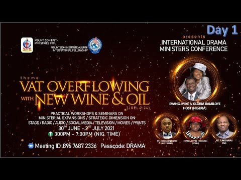 INTERNATIONAL DRAMA MINISTERS CONFERENCE  VATS OVERFLOWING WITH NEW WINE AND OIL  DAY 1