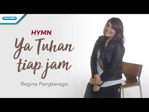 Regina Pangkerego - Ya Tuhan Tiap Jam