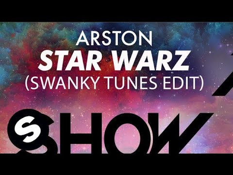 Arston - Star Warz (Swanky Tunes Edit) - UCpDJl2EmP7Oh90Vylx0dZtA