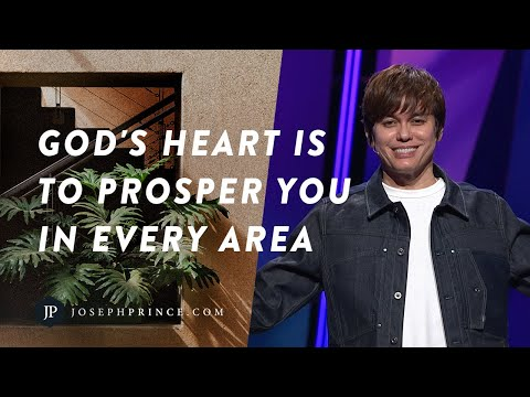God's Heart Is To Prosper You In Every Area  Joseph Prince