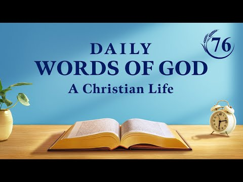 Daily Words of God  Excerpt 76