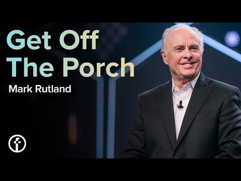 Get Off The Porch  Dr. Mark Rutland