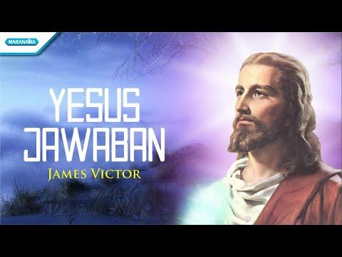 James Victor - Yesus Jawaban