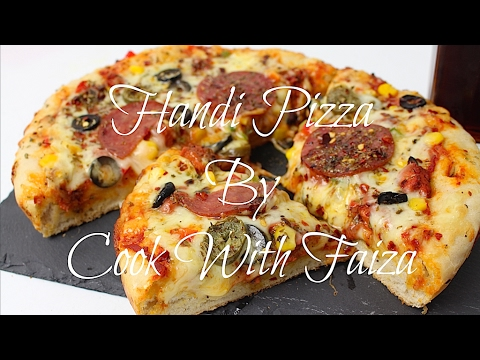 HOW TO MAKE HANDI PIZZA/ No Oven/ No Pressure Cooker HANDI PIZZA  *COOK WITH FAIZA* - UCR9WXUxcp0bR9OWi5ersIHw