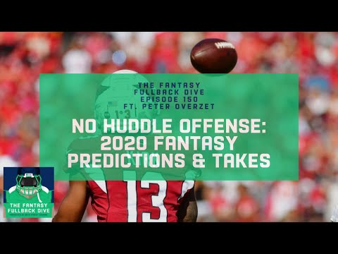 No Huddle Offense: Peter Overzet 2020 Fantasy Football Predictions