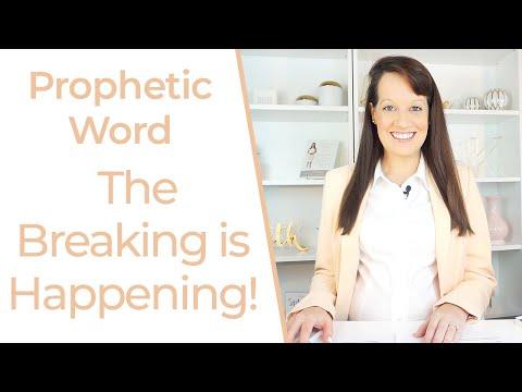 Prophetic Word: The Breaking Has Begun!