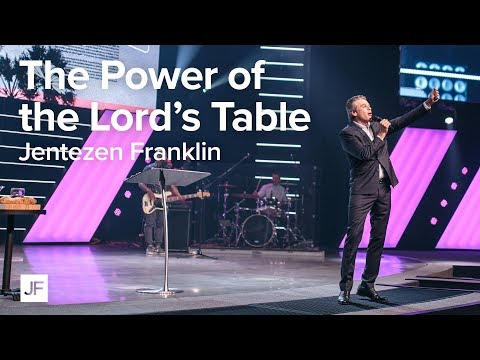 The Power of the Lord's Table  Jentezen Franklin