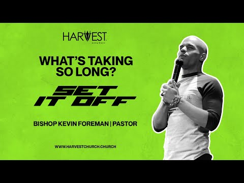 Set It Off - Whats Taking So Long? - Bishop Kevin Foreman