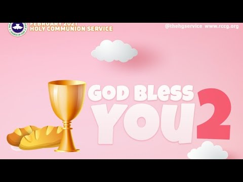RCCG FEBRUARY 2021 HOLY COMMUNION SERVICE