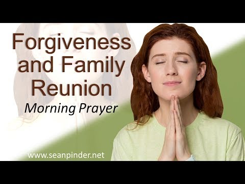 GENESIS 46 - FORGIVENESS AND FAMILY REUNION - MORNING PRAYER (video)