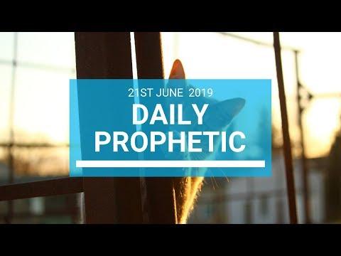 Daily Prophetic 21 June 2019 Word 1