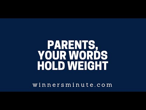 Parents, Your Words Hold Weight  The Winner's Minute With Mac Hammond