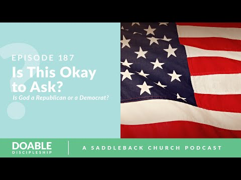 Episode 187: Is This Okay To Ask, Part 3. Is God a Republican or a Democrat?