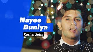 Kushal Sethi- Nayee Duniya - songdew , Pop