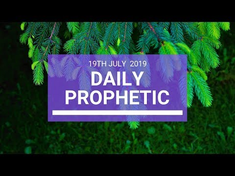 Daily Prophetic 19 July Word 3