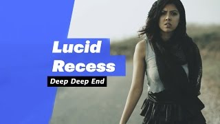 Lucid Recess - Dead Deep End (Select Edition) - songdew ,