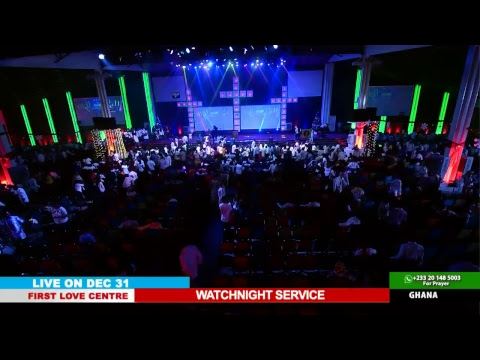 WATCH THE WATCHNIGHT SERVICE, LIVE FROM THE FIRST LOVE CENTRE, ACCRA - GHANA. PART 2.