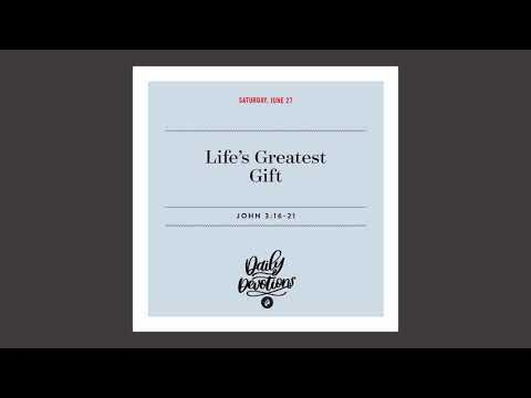 Lifes Greatest Gift - Daily Devotional