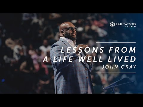 Lessons From A Life Well Lived  John Gray  2020
