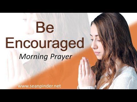 MATTHEW 18 - BE ENCOURAGED - MORNING PRAYER (video)