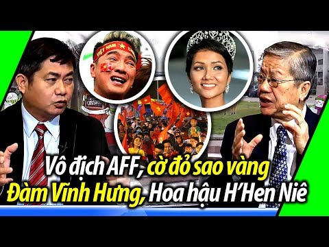Ls Hoàng Duy Hùng: Việt Nam vô địch AFF, cờ đỏ sao vàng, Đàm Vĩnh Hưng, Hoa hậu H'Hen Nie