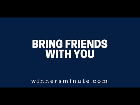Bring Friends With You  The Winner's Minute With Mac Hammond