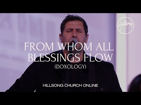 From Whom All Blessing Flow (Doxology) [Church Online] - Hillsong Worship