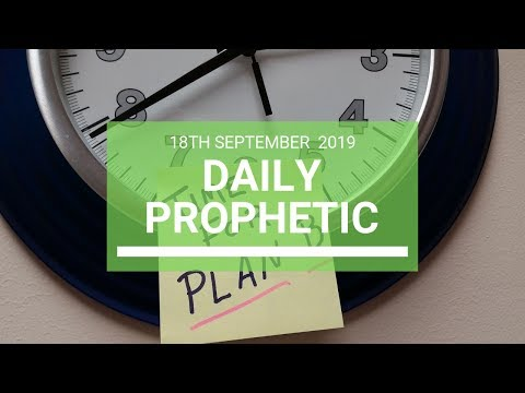 Daily Prophetic 18 September 2019 Word 4