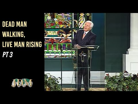 Dead Man Walking, Live Man Rising, Part 3