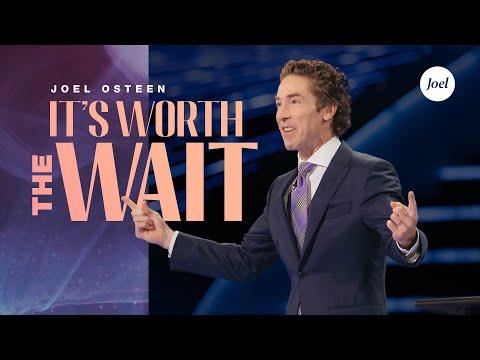 It's Worth The Wait  Joel Osteen