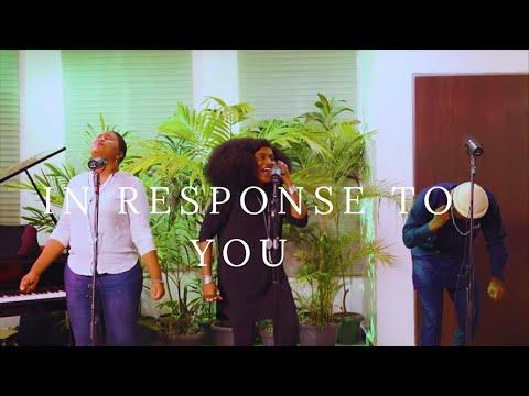 IN RESPONSE TO YOU (Spontaneous)- TY Bello, Damilola Adika, Neon Adejo