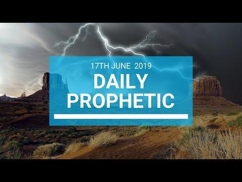 Daily Prophetic 17 June 2019 Word 1