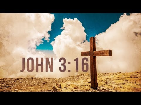 FOR GOD SO LOVED..  Greatest Message in History John 3:16