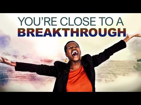 You're Close to a BREAKTHROUGH - Morning Prayer