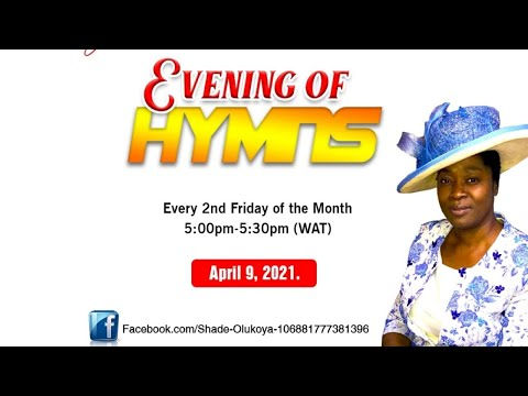 Evening of Hymns with Pastor (Mrs) Shade Olukoya (April 9, 2021)