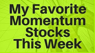 My Favorite Momentum Stocks This Week (20 August 2019)