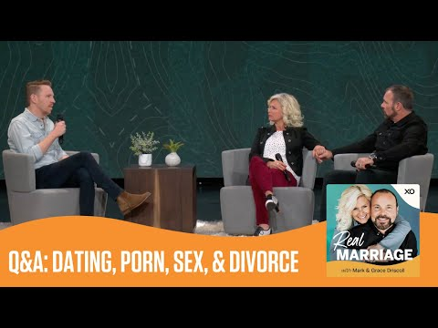 Q&A: Dating, Porn, Sex, & Divorce  Real Marriage Podcast  Mark and Grace Driscoll