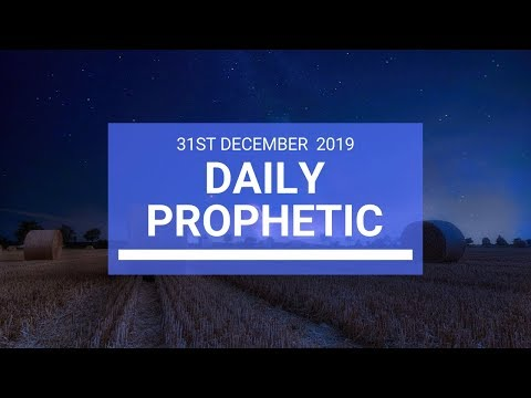 Daily Prophetic 31 December 3 of 5