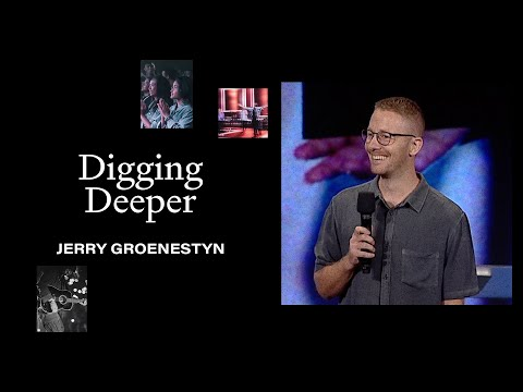 Digging Deeper  Jerry Groenestyn  Hillsong Church Online