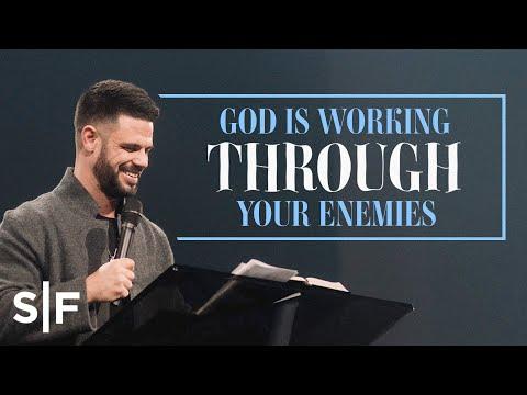 God Is Working Through Your Enemies  Steven Furtick