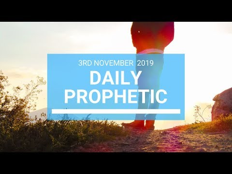 Daily Prophetic 3rd November 2019 Word 1